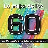 Lo Mejor de los 60: Los 40 Principales Éxitos de la Música Internacional. Cuarenta Canciones Soul,...