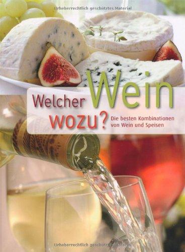 Welcher Wein wozu? Die besten Kombinationen von Wein und Speisen