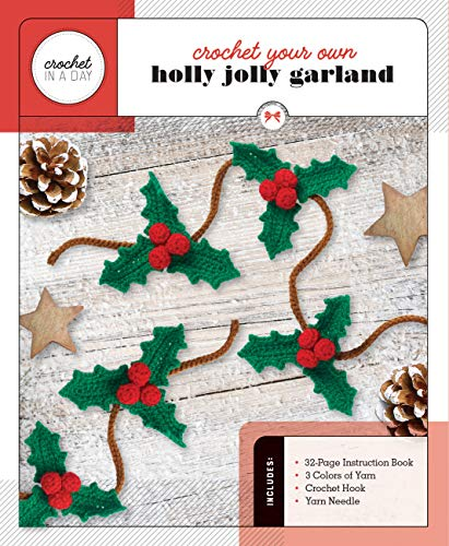 Crochet Your Own Holly Jolly Garland (Crochet in a Day)
