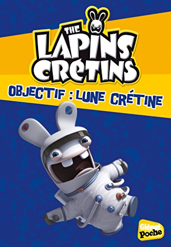 The Lapins crétins - Poche - Tome 11: Objectif : lune crétine