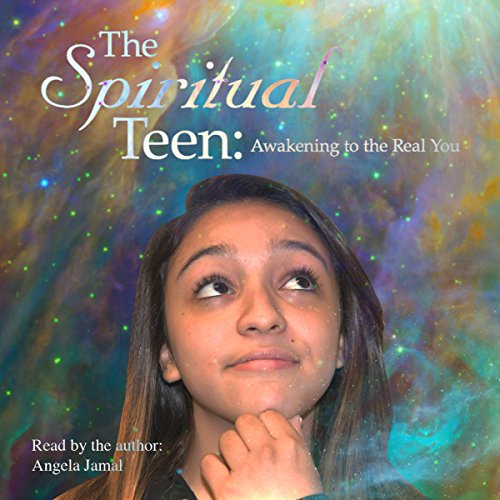 The Spiritual Teen: Awakening to the Real You audiobook cover art