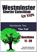 Westminster Shorter Catechism for Kids: Workbook Two (Questions 11-20): The Fall (Volume 2)