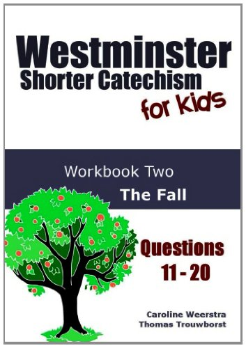 Westminster Shorter Catechism for Kids: Workbook Two (Questions 11-20): The Fall