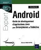 Android - Guide de développement d'applications Java pour Smartphones et Tablettes (3e édition)