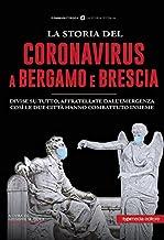 Scaricare Libri La storia del Coronavirus a Bergamo e Brescia PDF