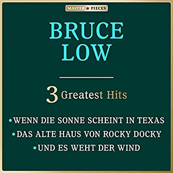 Masterpieces Presents Bruce Low: 3 Greatest Hits
