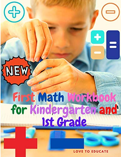 First Math Workbook for Kindergarten and 1st Grade - Addition and Subtraction Mathematics Learning With Examples, Answer Key for Homeschool or Classroom!