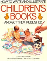 How to Write & Illustrate Childrens Books and Get Them Published