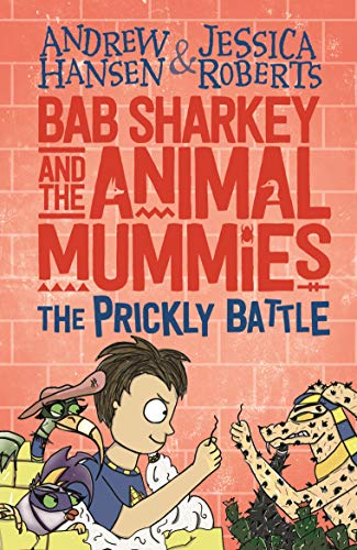 Bab Sharkey and the Animal Mummies: The Prickly Battle (Book 4) (English Edition)