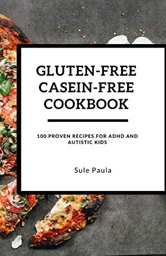 Gluten Free Casein Free Cookbook 100 Proven Recipes For ADHD And Autistic Kids product image
