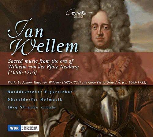 Jan Wellem - Geistliche Musik aus der Zeit Johann Wilhelm von der Pfalz-Neuburg