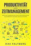 Produktivität und Zeitmanagement: wie du mit Konzentration