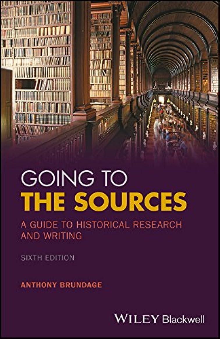 障害責め眩惑するGoing to the Sources: A Guide to Historical Research and Writing (English Edition)