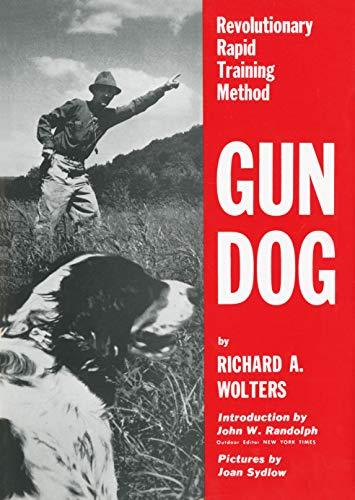 Gun Dog: Revolutionary Rapid Training Method