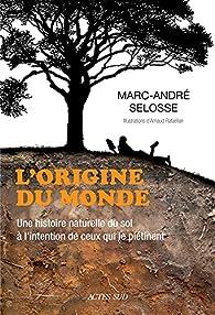 L'origine du monde par Marc-André Selosse