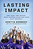 Lasting Impact: One Team, One Season. What Happens When Our Sons Play Football