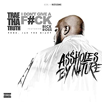 I Don't Give A F*ck (feat. Rick Ross) - Single