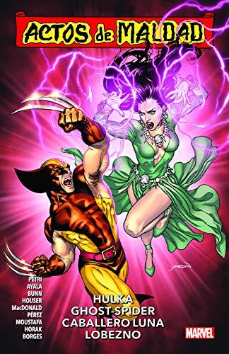Actos de Maldad 2. Hulka, Ghost-Spider, Caballero Luna, Lobezno