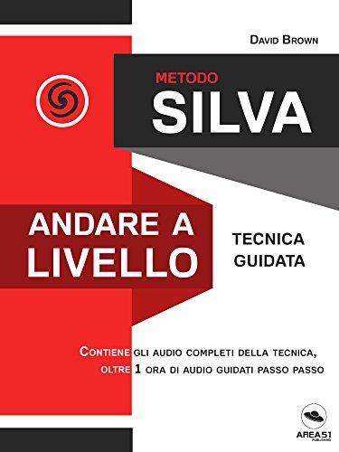 Metodo Silva Andare A Livello Tecnica Guidata