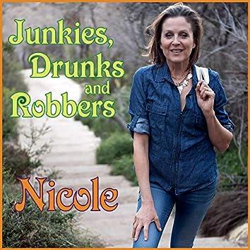 Junkies Drunks and Robbers