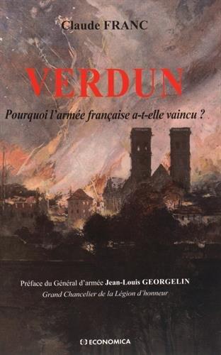 Verdun - Pourquoi l'armée française a-t-elle vaincu ?