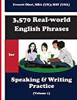 3,570 Real-world English Phrases for Speaking and Writing Practice - Volume 1