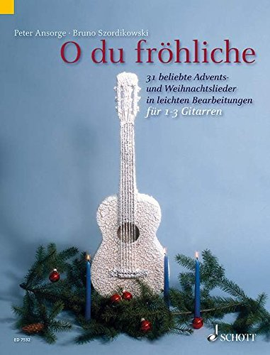 O du fröhliche: 31 beliebte Advents- und Weihnachtslieder in leichten Bearbeitungen. 1-3 Gitarren. Spielpartitur. (Kreidler Gitarren-Studio)
