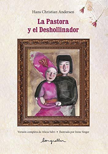 La Pastora y el Deshollinador: versión completa de Alicia Salvi