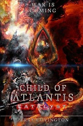 Child Of Atlantis: Catalyst: Volume 3 (Origins) by Perry L Covington (2016-02-13)