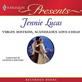 Virgin Mistress, Scandalous Love-Child                   By:                                                                                                                                 Jennie Lucas                               Narrated by:                                                                                                                                 Laurence Bouvard                      Length: 5 hrs and 9 mins     102 ratings     Overall 4.0