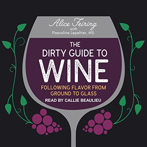 The Dirty Guide to Wine audiobook cover art