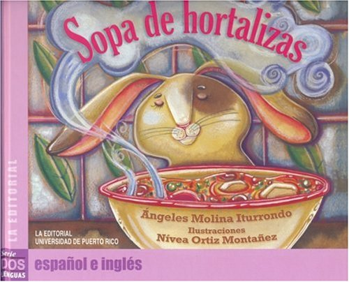 Sopa de hortalizas/Vegetable soup (Coleccion dos lenguas)