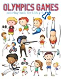 Olympic Games Coloring Books For Kids 4-8: Sports Coloring Book For Kids Ages 4-8 2021