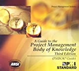 A Guide to the Project Management Body of Knowledge [CD-ROM]