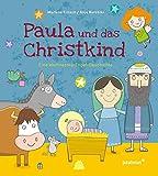 Paula und das Christkind: Eine Weihnachts-Engel-Geschichte