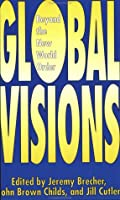 Global Visions: Beyond the New World Order