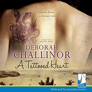 A Tattooed Heart                   By:                                                                                                                                 Deborah Challinor                               Narrated by:                                                                                                                                 Helen Duff                      Length: 15 hrs and 21 mins     16 ratings     Overall 4.9