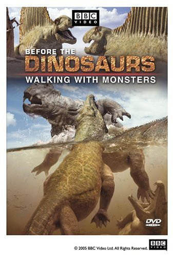 Before the Dinosaurs: Walking With Monsters