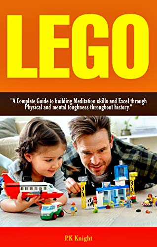 Lego: 'A Complete Guide to Building Meditation Skills and Excel through Physical and Mental...