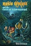 Mattie Spyglass and the Curse of Ashurnasirpal (Volume 2)