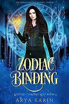 Zodiac Binding (The Zodiac Chronicles Book 1) by [Arya Karin]