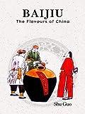 Baijiu: The Flavours of China (English Edition)