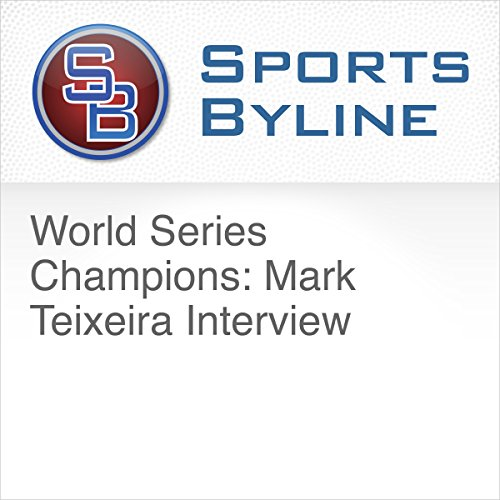 World Series Champions: Mark Teixeira Interview audiobook cover art