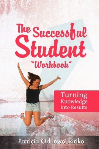 The Successful Student Workbook How To Develop Good Study Habits