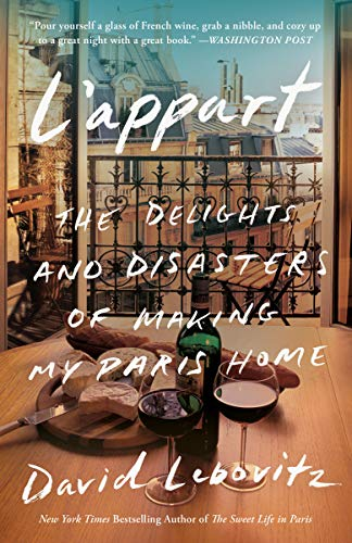 L'appart: The Delights and Disasters of Making My Paris Home [Lingua Inglese]