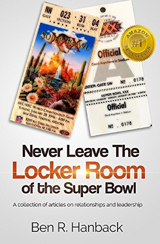 Never Leave The Locker Room Of The Super Bowl (English Edition)