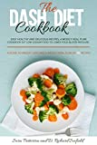 The DASH diet cookbook: Easy healthy and delicious recipes, 4 weekly meal plan cookbook Eat Low sodium food to lower your blood pressure. A guide to weight loss and a weekly meal plan of 35 recipes.