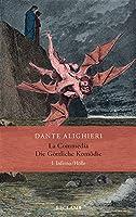 La Commedia / Die Goettliche Komoedie: I. Inferno/Hoelle. Italienisch/Deutsch