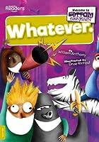 Whatever (BookLife Readers)