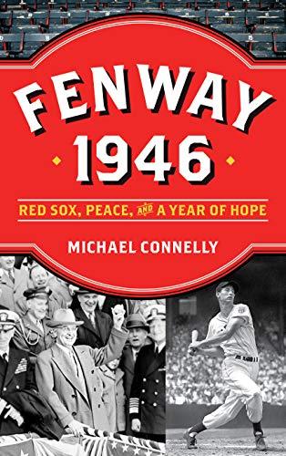Fenway 1946: Red Sox, Peace, and a Year of Hope